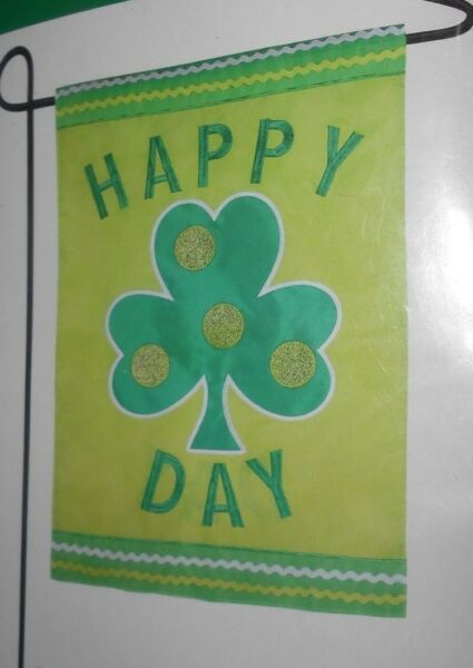 Happy Day Shamrock St Patricks Day Garden Flag 12.5x18 New Sealed