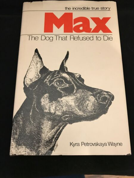 Max The Dog That Refused to Die Kyra Petrovskya Wayne 1979 1st Ed. Autographed $39.95