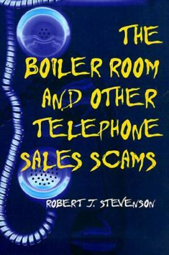 The Boiler Room and Other Telephone Sales Scams Paperback VERY GOOD $16.22