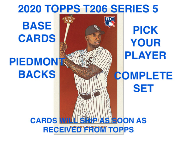 2020 Topps T206 Series Wave 5 Cards 1 50 BASE amp; PIEDMONT BACK PICK PLAYER