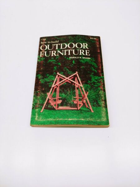 How to Build Outdoor Furniture By Donald R. Brann 1976 First Edition Carpentry