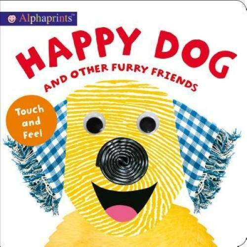 Alphaprints: Happy Dog and Other Furry Friends Board book VERY GOOD $4.29