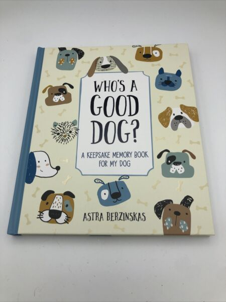 Who#x27;s a Good Dog?: A Keepsake Memory Book for My Dog $4.56