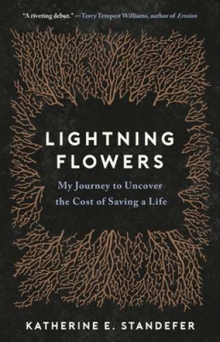 Lightning Flowers: My Journey to Uncover the Cost of Saving a Life VERY GOOD $19.04