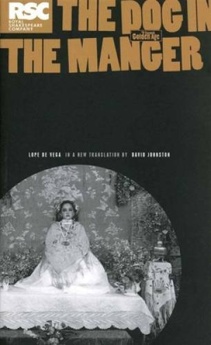The Dog in the Manger Absolute Classics Paperback By de Vega Lope GOOD $4.39