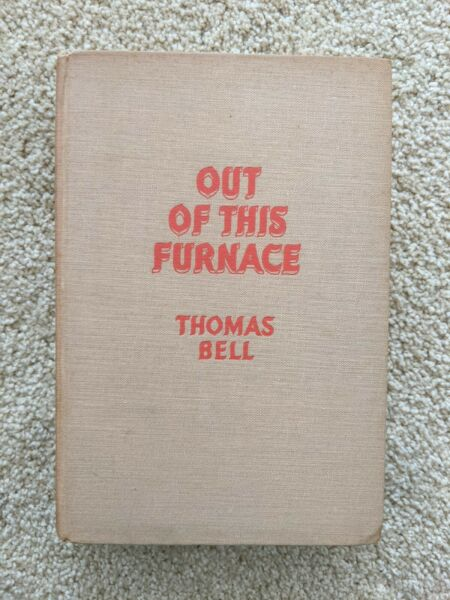 Vintage First Edition Out of This Furnace by Thomas Bell $64.99