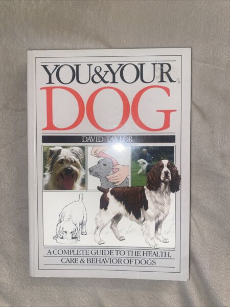 You amp; Your Dog A Complete Guide to the Health Care amp; Behavior of Dogs $7.45
