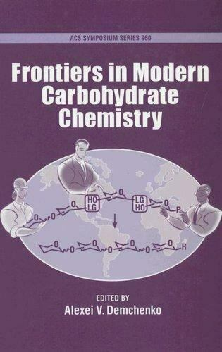 Frontiers in Modern Carbohydrate Chemistry ACS Symposium Series $14.20