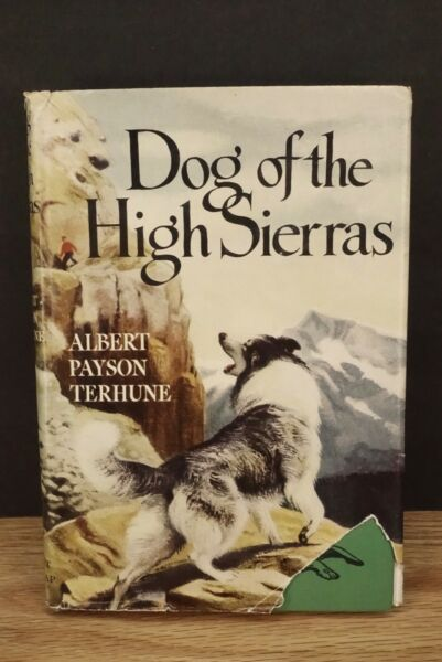 Albert Payson Terhune quot;Dog Of The High Sierrasquot; 1924 Hardcover With Dust Cover $20.99