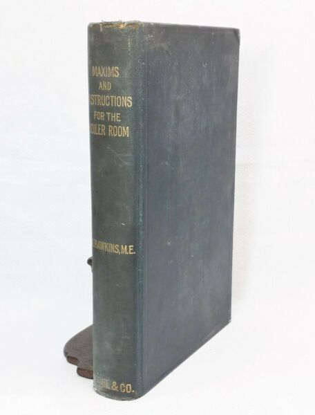 Maxims and Instructions for the Boiler Room Hawkins Audel 1903 edition HC $5.20