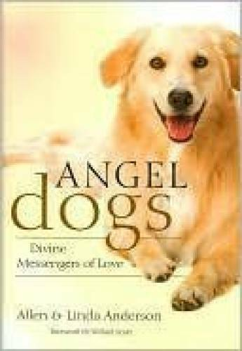 Angel Dogs: Divine Messengers of Love Hardcover GOOD $3.58