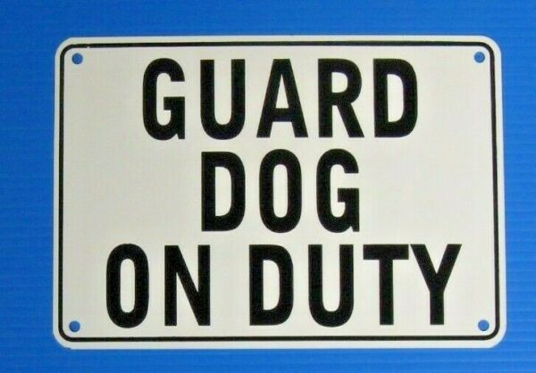 quot;GUARD DOG ON DUTYquot; 10quot; x 7quot; WARNING SIGN METAL HEAVY DUTY $8.99
