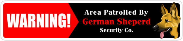 *Aluminum* Warning Area Patrolled By German Shepherd 4quot;x18quot; Metal Novelty Sign