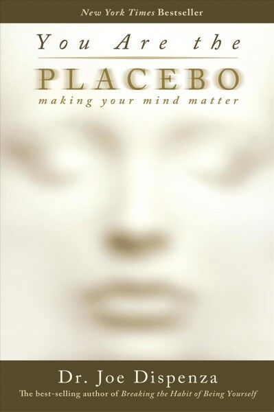 You Are the Placebo : Making Your Mind Matter Paperback by Dispenza Joe Dr...