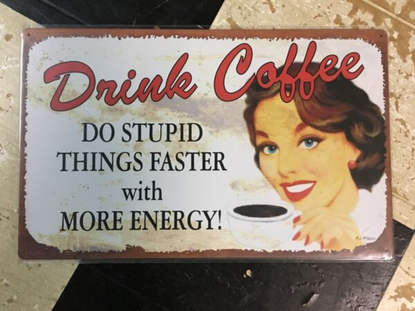 Drink Coffee TIN SIGN metal Do Stupid Things Faster wall decor diner Vintage