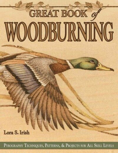 Great Book of Woodburning : Pyrography Techniques Patterns & Projects for Al...
