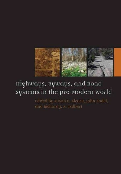 Highways Byways and Road Systems in the Pre-Modern World Hardcover by Alco...