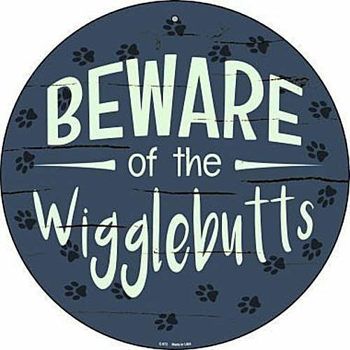 Beware of the Wigglebutts 12quot; Round Metal Sign Novelty Canine Dog Home Decor $14.98