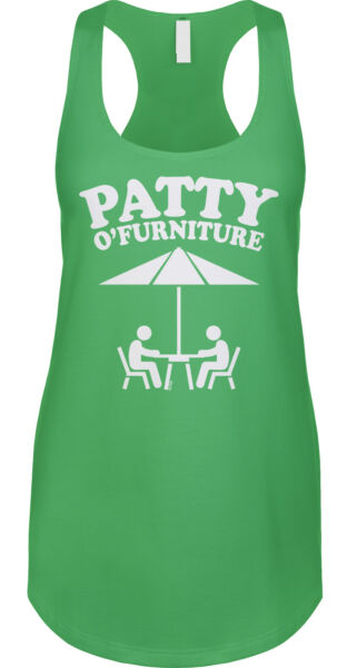 Patty O Furniture St Patricks Day Nerd Pun Funny Joke Humor Ladies Tank $13.27