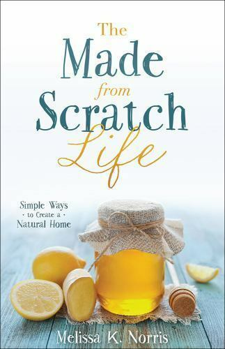 The Made from Scratch Life: Simple Ways to Create a Natural Home Norris Melis $9.44