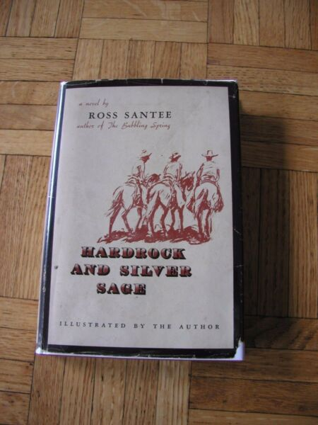 Ross Santee HARDROCK AND SILVER SAGE 1951 Signed 1st Ed HC DJ