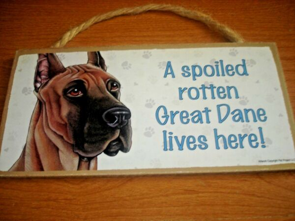 Great Dane Dog Wood Sign Plaque 10quot;x 5quot; Dog Spoiled Rotten Great Dane Lives Here $8.49
