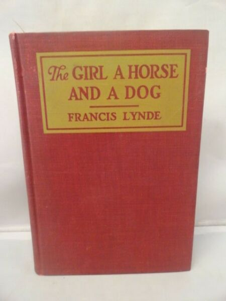 The Girl A Horse And A Dog Francis Lynde 1920 1st Edition Scribner#x27;s Hardcover $43.44