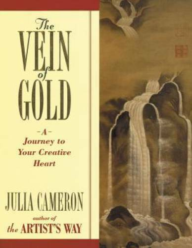 The Vein of Gold: A Journey to Your Creative Heart by Cameron Julia