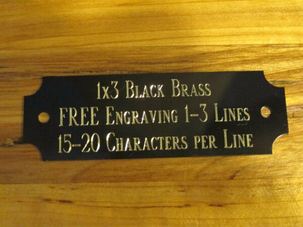 1quot;x3quot; BLACK BRASS NAME PLATE ART TROPHIES GIFT TAXIDERMY FLAG CASE FREE ENGRAVE