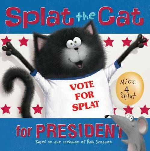 Splat the Cat for President Paperback By Scotton Rob GOOD $3.87