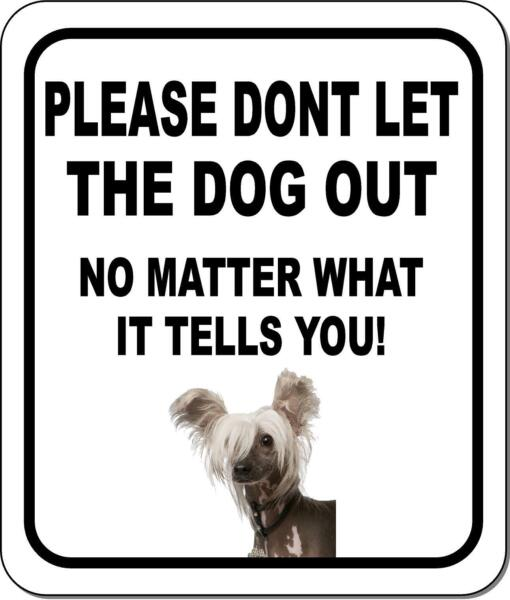 PLEASE DONT LET THE DOG OUT Chinese Crested Metal Aluminum Composite Sign $9.99