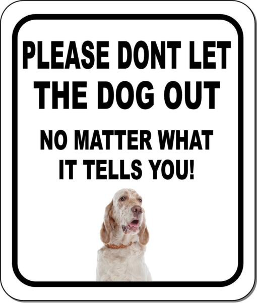 PLEASE DONT LET THE DOG OUT English Setter Metal Aluminum Composite Sign $9.99