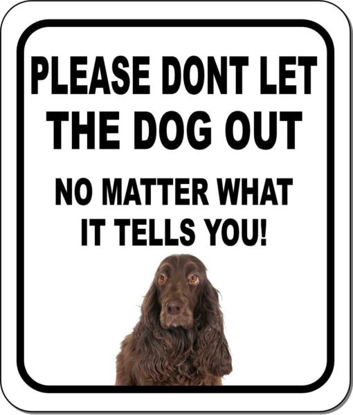 PLEASE DONT LET THE DOG OUT Field Spaniel Metal Aluminum Composite Sign $9.99