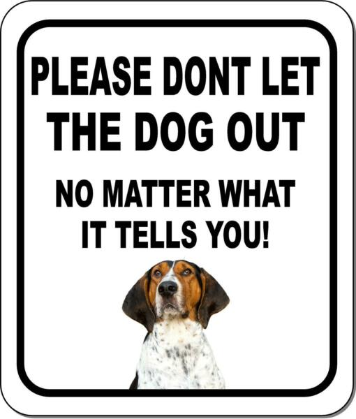 PLEASE DONT LET THE DOG OUT Treeing Walker Coonhound Aluminum Composite Sign $9.99