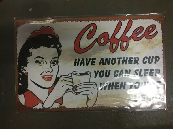 Coffee TIN SIGN metal Have Another Cup Sleep When Dead wall decor diner Vintage