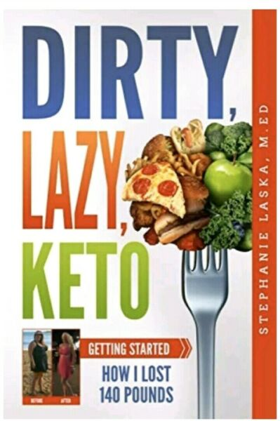 DIRTY LAZY KETO: Getting Started: How I Lost 140 Pounds - Paperback