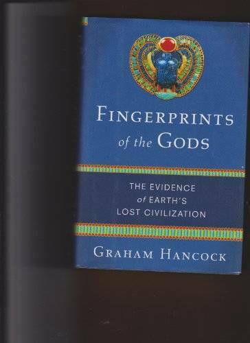Fingerprints of the Gods: The Evidence of Earth's Lost Civilization - VERY GOOD
