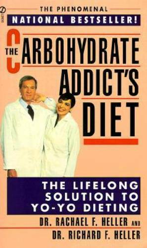 The Carbohydrate Addict#x27;s Diet: The Lifelong Solution to Yo Yo Dieting GOOD $3.59