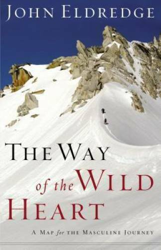 The Way of the Wild Heart: A Map for the Masculine Journey - Hardcover - GOOD