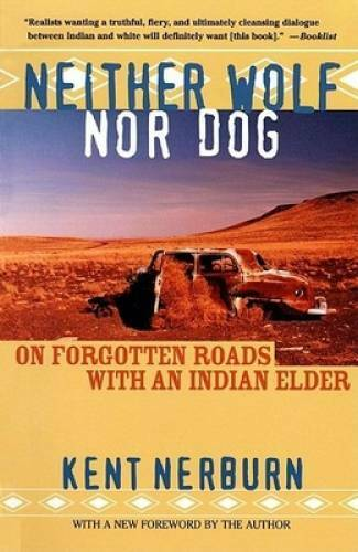 Neither Wolf nor Dog: On Forgotten Roads with an Indian Elder Paperback GOOD $6.16