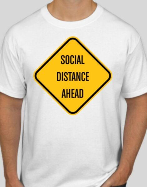 Funny Social Distancing And Quarantine Tee Shirt. Unique Humorous Twisted T.