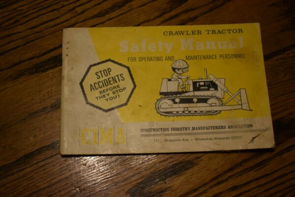 VINTAGE 1969 CRAWLER TRACTOR SAFETY MANUAL FOR OPERATING AND MAINTENANCE CIMA
