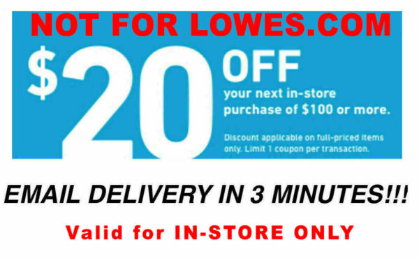 1x Lowes $20 OFF $100Coupons-Instore Only FAST_SENT__exp 8/7