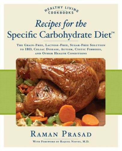Recipes for the Specific Carbohydrate Diet: The Grain Free Lactose Free GOOD $4.09