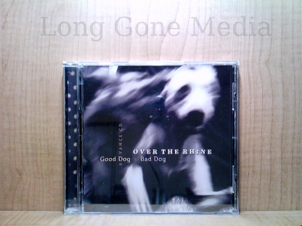Good Dog Bad Dog by Over The Rhine CD PROMO 1999 Back Porch $10.95