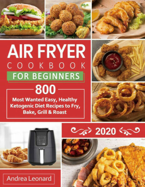 ✅  Air Fryer Cookbook for Beginners 2020: 800 Most Wanted recipes [P.DF]