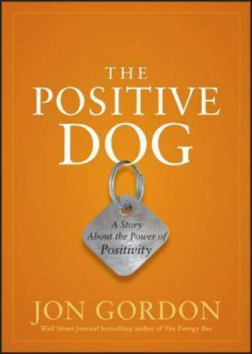 The Positive Dog: A Story About the Power of Positivity Hardcover GOOD $4.72