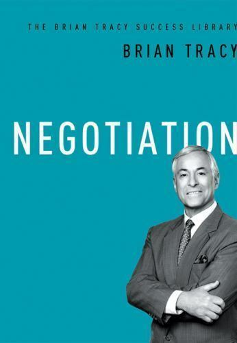 Negotiation The Brian Tracy Success Library Brian Tracy