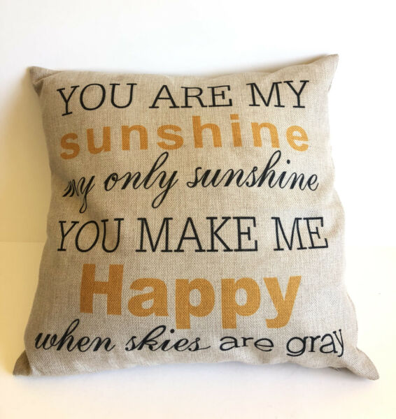 Linen Burlap Decor Pillow COVER You Are My Sunshine 16quot; x 16quot;