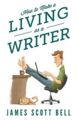 How to Make a Living as a Writer Paperback By Bell James Scott GOOD $9.65